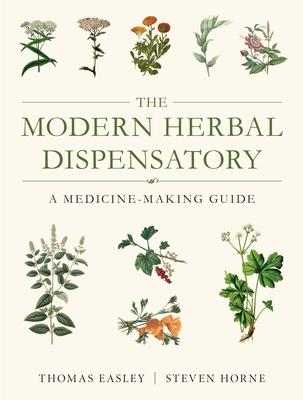 The Modern Herbal Dispensatory - Easley, Thomas