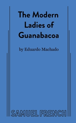 The Modern Ladies of Guanabacoa - Machado, Eduardo