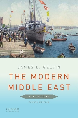 The Modern Middle East: A History - Gelvin, James L