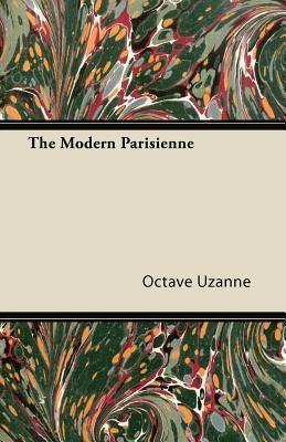 The Modern Parisienne - Uzanne, Octave