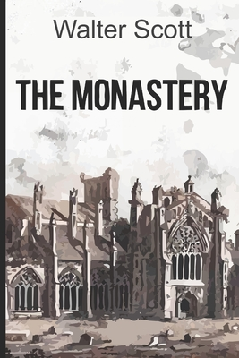 The Monastery - Scott, Walter