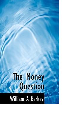 The Money Question - Berkey, William Augustus