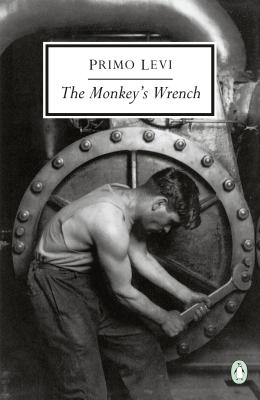 The Monkey's Wrench - Levi, Primo, and Feldman, Ruth Tenzer (Translated by), and Weaver, William (Translated by)