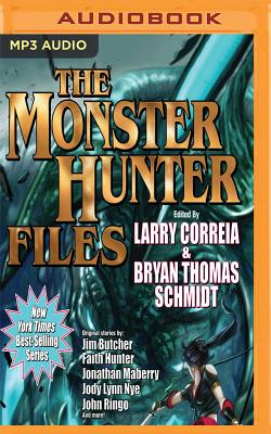 The Monster Hunter Files - Correia, Larry, and Butcher, Jim, and Hunter, Faith