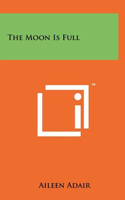 The Moon Is Full - Adair, Aileen