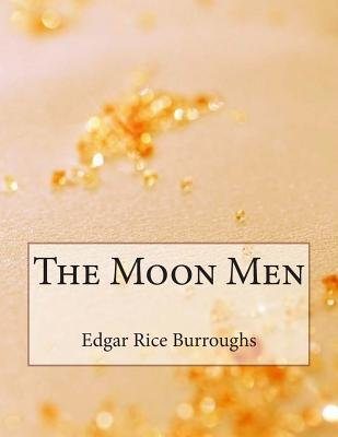 The Moon Men - Burroughs, Edgar Rice