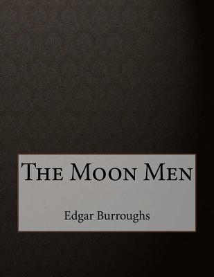 The Moon Men - Burroughs, Edgar Rice
