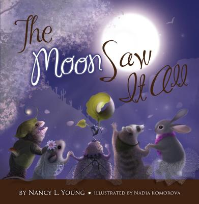 The Moon Saw It All - Young, Nancy, Dr.