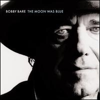 The Moon Was Blue - Bobby Bare