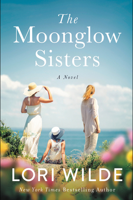 The Moonglow Sisters: A Novel - Wilde, Lori