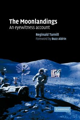 The Moonlandings: An Eyewitness Account - Turnill, Reginald, and Aldrin, Buzz (Foreword by)