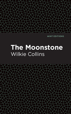 The Moonstone - Collins, Wilkie, and Editions, Mint (Contributions by)