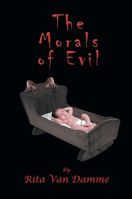 The Morals of Evil - Van Damme, Rita, and Brandon Photographics, Foto Source (Cover design by)