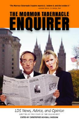 The Mormon Tabernacle Enquirer: Latter-Day News, Advice, and Opinion - Allen, Paul