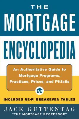 The Mortgage Encyclopedia - Guttentag, Jack, and Guttentag Jack