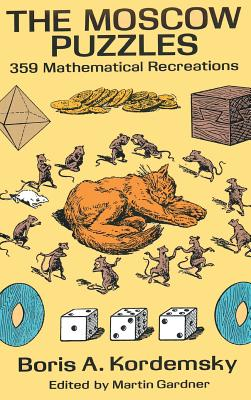 The Moscow Puzzles: 359 Mathematical Recreations - Kordemsky, Boris A