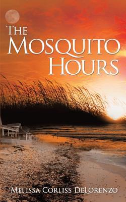 The Mosquito Hours - Delorenzo, Melissa Corliss