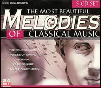 The Most Beautiful Melodies of Classical Music [5-disc set] - Andrea Vigh (harp); Béla Kovács (clarinet); Bernd Heiser (horn); Budapest Strings; Budapest Strings; Daniel Gerard (piano);...