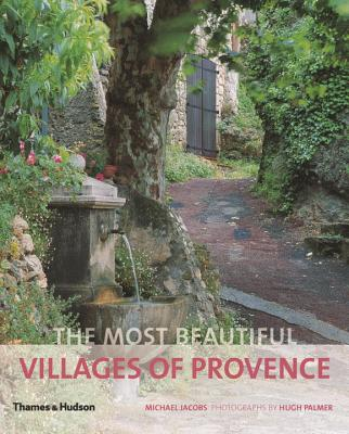 The Most Beautiful Villages of Provence - Jacobs, Michael, and Palmer, Hugh (Photographer)