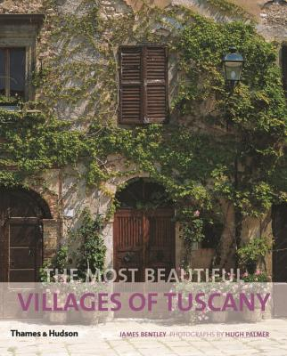 The Most Beautiful Villages of Tuscany - Bentley, James