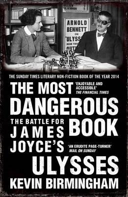 The Most Dangerous Book: The Battle for James Joyce's Ulysses - Birmingham, Kevin