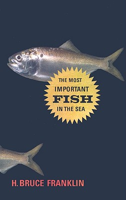 The Most Important Fish in the Sea: Menhaden and America - Franklin, H Bruce