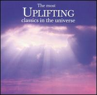 The Most Uplifting Classics in the Universe - Various Artists