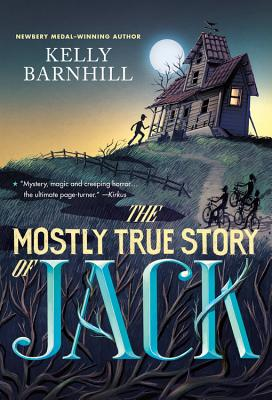 The Mostly True Story of Jack - Barnhill, Kelly