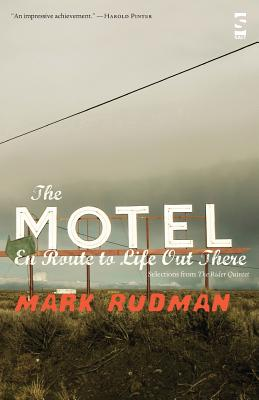 "The Motel en Route to Life Out There: Selections from ""The Rider Quintet"" - Rudman, Mark"