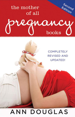 The Mother of All Pregnancy Books - Douglas, Ann