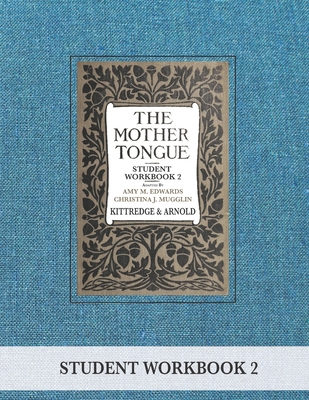 The Mother Tongue Student Workbook 2 - Arnold, Sarah Louise, and Edwards, Amy M, and Mugglin, Christina J