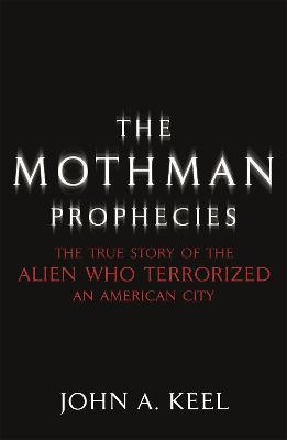 The Mothman Prophecies - Keel, John A.
