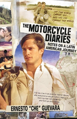 The Motorcycle Diaries: Notes on a Latin American Journey - Guevara, Ernesto Che, and Guevara, Aleida (Preface by), and Vitier, Cintio (Introduction by)