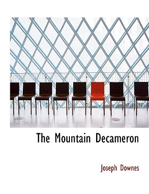 The Mountain Decameron - Downes, Joseph