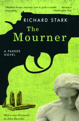 The Mourner - Stark, Richard, and Banville, John (Foreword by)