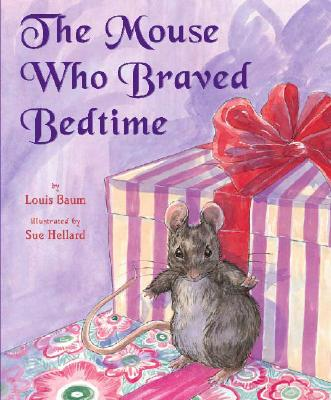 The Mouse Who Braved Bedtime - Baum, Louis