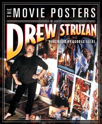 The Movie Posters of Drew Struzan - Struzan, Drew
