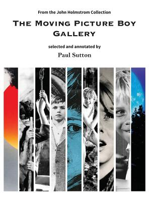 The Moving Picture Boy Gallery: From the John Holmstrom Collection - Paul, Sutton, and Holmstrom, John (Contributions by)