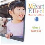 The Mozart Effect: Music For Children, Vol. 4: Mozart To Go [2000]