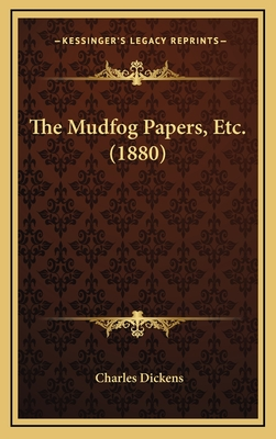 The Mudfog Papers, Etc. (1880) - Dickens, Charles
