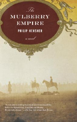 The Mulberry Empire - Hensher, Philip