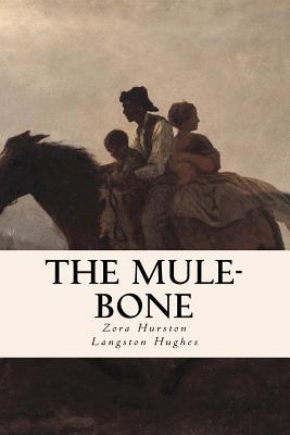 The Mule-Bone - Hurston, Zora, and Hughes, Langston
