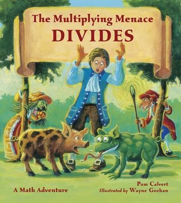 The Multiplying Menace Divides: A Math Adventure - Calvert, Pam