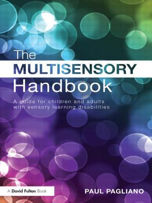 The Multisensory Handbook: A guide for children and adults with sensory learning disabilities - Pagliano, Paul