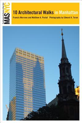 The Municipal Art Society of New York: 10 Architectural Walks in Manhattan - Morrone, Francis, and Postal, Matthew A, and Lynn, Robin (Editor)