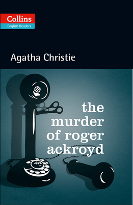 The Murder of Roger Ackroyd: B2 - Christie, Agatha