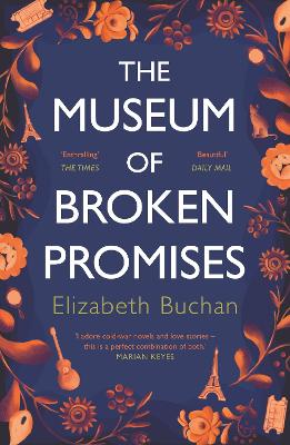 The Museum of Broken Promises - Buchan, Elizabeth