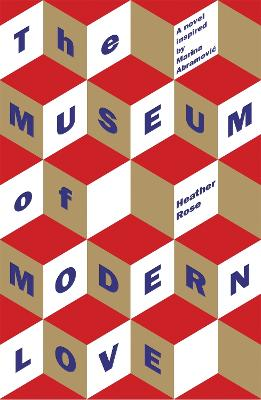 The Museum of Modern Love - Rose, Heather