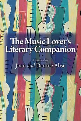 The Music Lover's Literary Companion - Abse, Dannie (Compiled by), and Abse, Joan (Compiled by)