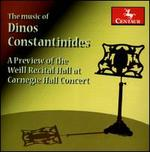 The Music of Dinos Constantinides: A Preview of the Weill Recital Hall at Carnegie Hall Concert